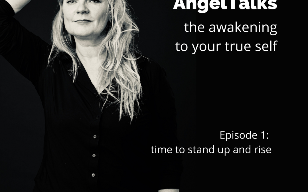 AngelTalk 1: time to stand up and rise